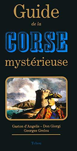GUIDE DE LA CORSE MYSTERIEUSE: ANGELIS, GASTON D'