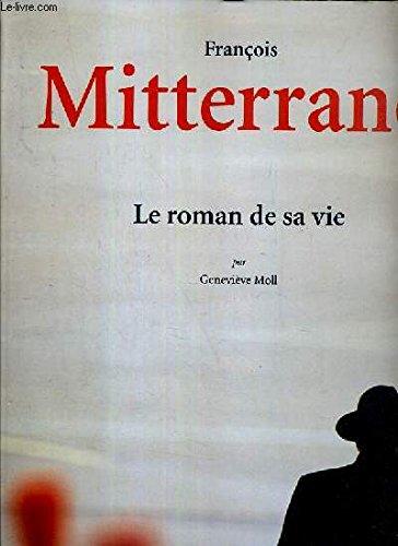 9782710705482: François Mitterrand : Le roman de sa vie
