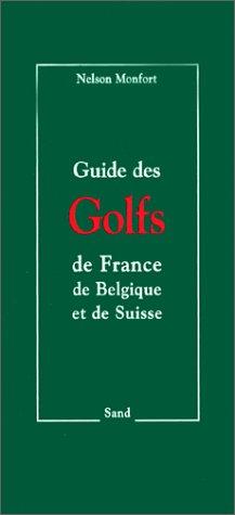 9782710705628: Guide des golfs de France, de Belgique et de Suisse