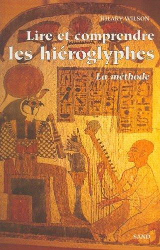 9782710705802: Lire et comprendre les hiéroglyphes : la méthode