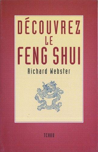 9782710706496: DECOUVREZ LE FENG SHUI : Mieux vivre en optimisant son environnement