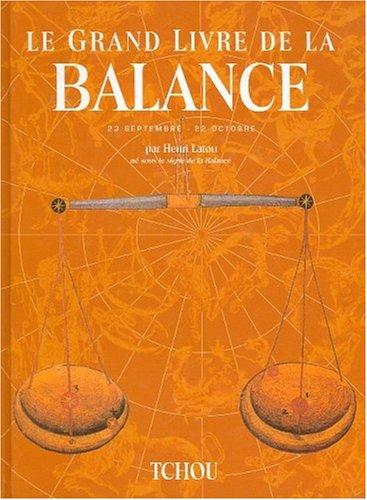 Le grand livre de la Balance: Latou, Henri; Malzac,