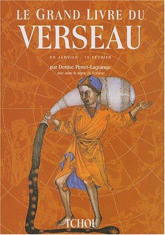Le grand livre du Verseau: Perret-Lagrange, Denise, Malzac,