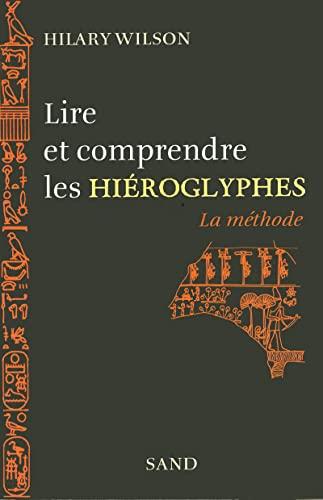 9782710707141: Lire et comprendre les hiéroglyphes : La méthode