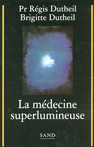 9782710707295: La médecine superlumineuse (French Edition)