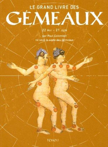 Le Grand Livre des Gémeaux: Paul Colombet; Robert