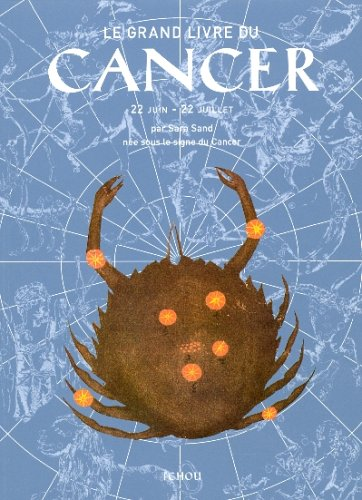 Le Grand Livre du Cancer: Sand, Sara, Koechlin