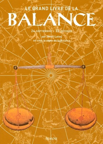 Le grand livre de la Balance: Henri Latou; Robert