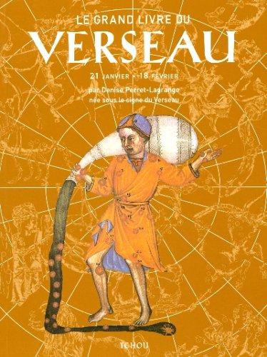 Le Grand Livre du Verseau: Denise Perret-Lagrange; Robert