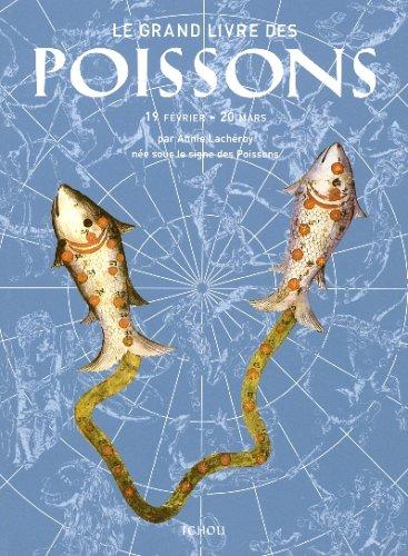 9782710707417: Le Grand Livre des Poissons (Les grands livres du zodiaque)