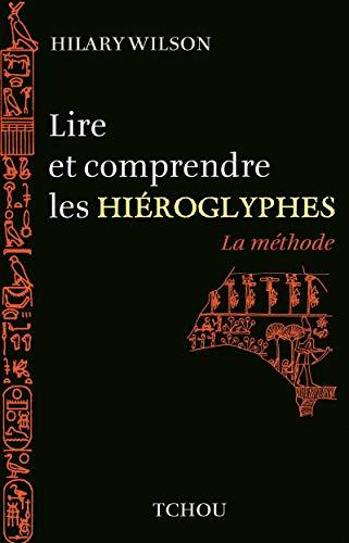 9782710707653: Lire et comprendre les Hieroglyphes -La m�thode-