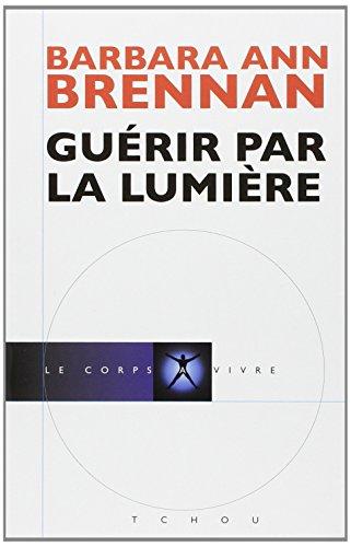 9782710707912: GUERIR PAR LA LUMIERE
