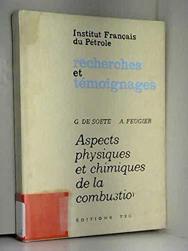 9782710802907: Aspects physiques et chimiques de la combustion (Institut Francais recherches et temoignages) (French Edition)