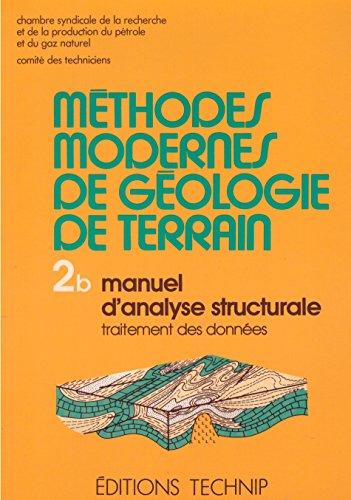 9782710803027: M�thodes modernes de g�ologie de terrain. Manuel d'analyse structurale - Traitement des donn�es, tome 2