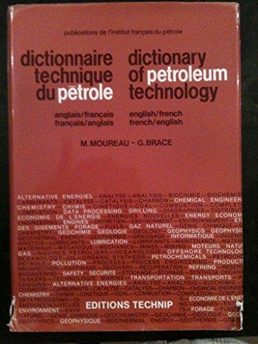 Dictionnaire technique du petrole: Dictionary of Petroleum Technology : Anglais/francais, ...