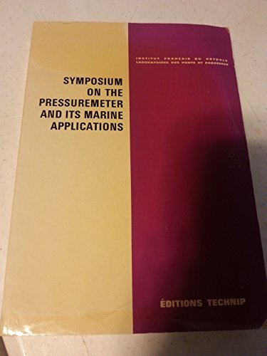 Symposium on the Pressuremeter And Its Marine Applications (Institut Francais Du Petrole Publications) (2710804344) by Editions Technip