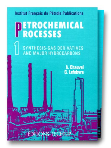 9782710805618: Petrochemical Processes Technical and Economic Characteristics