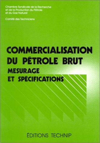 9782710805762: Commercialisation du pétrole brut: Mesurage et spécifications