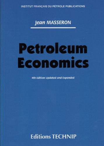 PETROLEUM ECONOMICS (Publications de L'Institut Francais Du Petrole): Masseron, Jean