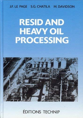 Resid and Heavy Oil Processing (Publication IFP): Sami G. Chatila