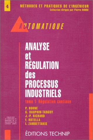 9782710806424: Analyse et régulation des processus industriels - tome 1 (French Edition)