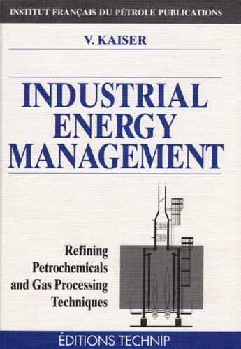 9782710806455: Industrial Energy Management: Refining, Petrochemicals, and Gas Processing Techniques