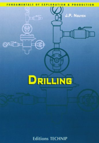 Drilling (Fundamentals of Exploration and Production): Jean-Paul Nguyen