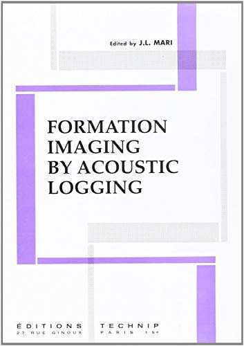 Formation Imaging by Acoustic Logging (2710806940) by J. L. Mari