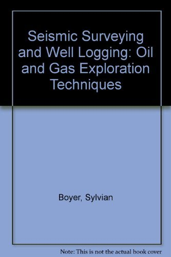 Seismic Surveying and Well Logging: Oil and Gas Exploration Techniques (2710807122) by J. L. Mari; S. Boyer