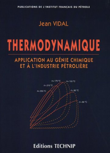 9782710807155: Thermodynamique: Application au génie chimique et à l'industrie pétrolière