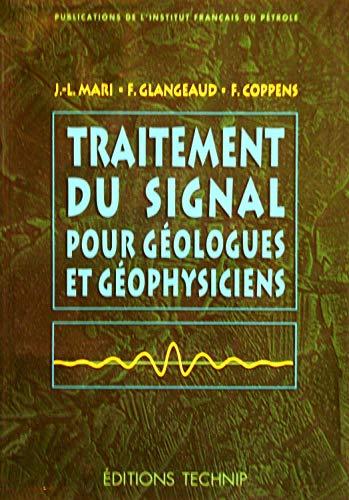 9782710807186: Traitement du signal pour geologues et geophysiciens (Publications de l'Institut francais du petrole) (French Edition)