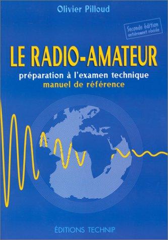 9782710807445: LE RADIO-AMATEUR. Préparation à l'examen technique, manuel de référence