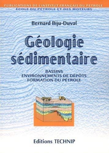 Géologie sédimentaire: Bassins, environnements de dépôts, formation: Bernard Biju-Duval