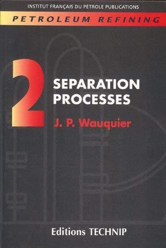 9782710807612: PETROLEUM REFINING V.2: Separation Processes (Publication IFP)