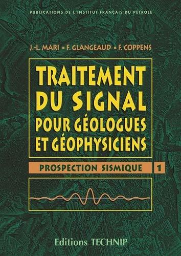 Traitement Du Signal Pour Geologues Et Geophysiciens (9782710807865) by J. L. Mari