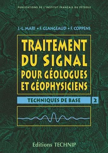 9782710807872: Traitement du signal pour geologues et geophysiciens t.2 : techniques de base