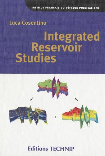 INTEGRATED RESERVOIR STUDIES (Fundamentals of Exploration and Production): Luca Cosentino