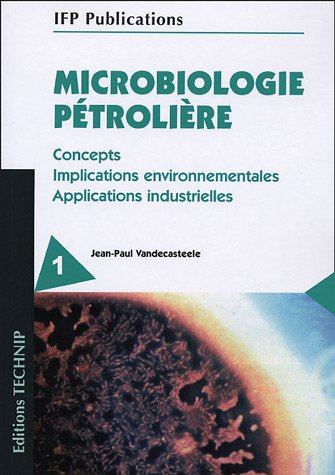 9782710808572: Microbiologie pétrolière 2 volumes : Concepts, implications environnementales, applications industrielles
