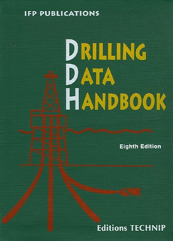 DRILLING DATA HANDBOOK 8TH (IFP Publications): Gabolde, Gilles, Nguyen,