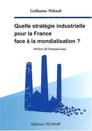 9782710809197: Quelle strat�gie industrielle pour la France face � la mondialisation ?