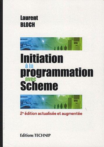 9782710809746: Initiation à la programmation avec Scheme (French Edition)
