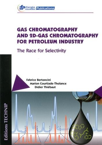 9782710809920: Gas Chromatography and 2D-Gas Chromatography for Petroleum Industry: The Race for Selectivity