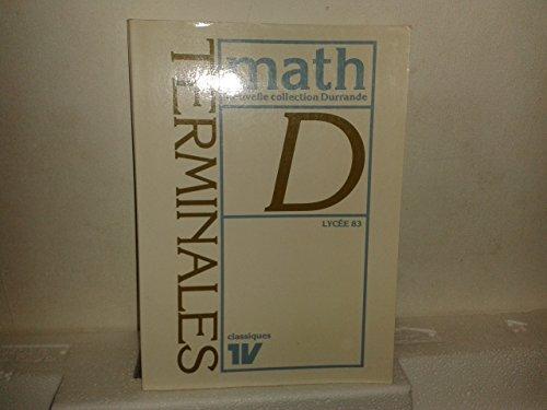 Mathématiques - Nouvelle collecion Durrande - Terminales D - - Colleectif