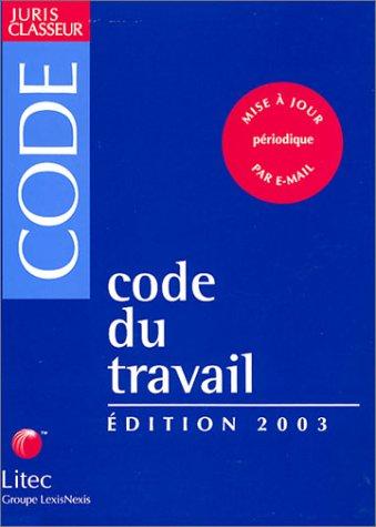 CODE DU TRAVAIL 2003: TEYSSIE, BERNARD