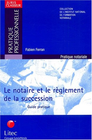 9782711002139: Le notaire et le réglement de la succession : Guide pratique (ancienne édition)