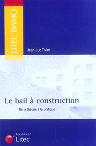9782711003914: Le bail � construction : De la th�orie � la pratique