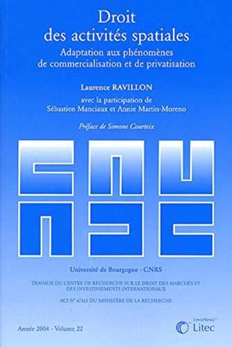 Droit des activités spatiales (French Edition): Annie Martin-Moreno