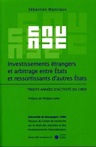 9782711005703: Investissements étrangers et arbitrage entre Etats et ressortissants d'autres Etats : Trente années d'activité du CIRDI