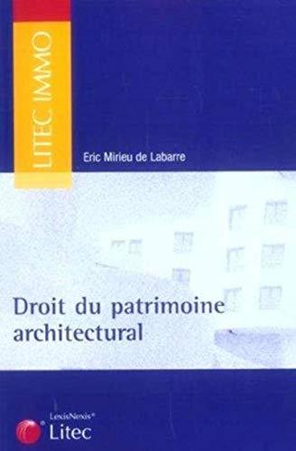Droit du patrimoine architectural (French Edition): Eric Mirieu de Labarre