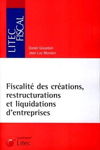 Fiscalité des créations, restructurations et liquidations d'...